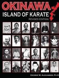 Okinawa Island of Karate by George Alexander