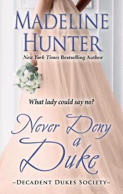 Never Deny a Duke by Madeline Hunter image