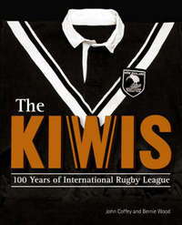 The Kiwis: 100 Years of International Rugby League by John Coffey image