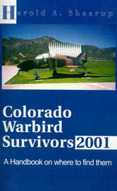 Colorado Warbird Survivors 2001 by Harold A Skaarup image