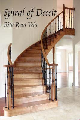 Spiral of Deceit by Rita Rosa Vela