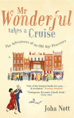 Mr Wonderful Takes a Cruise: The Adventures of an Old Age Pensioner by John Nott