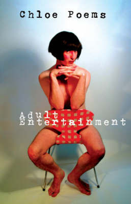 Adult Entertainment by Chloe Poems