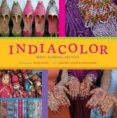 India Color: Spirit, Tradition and Style by Mitchell Shelby Crites