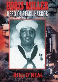 Doris Miller-Hero of Pearl Harbor by Bill O'Neal
