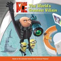 Despicable Me: The World's Greatest Villain by T/K