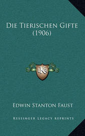 Die Tierischen Gifte (1906) by Edwin Stanton Faust