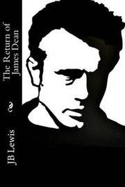 The Return of James Dean by Rita Buchanan