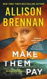 Make Them Pay by Allison Brennan