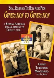 I Shall Remember Thy Holy Name from Generation to Generation by Ariane Trifunovic Montemuro
