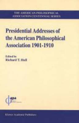 Presidential Addresses of the American Philosophical Association: v. 1