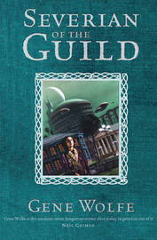 Severian of the Guild (The Book of the New Sun - 4 book omnibus) by Gene Wolfe image