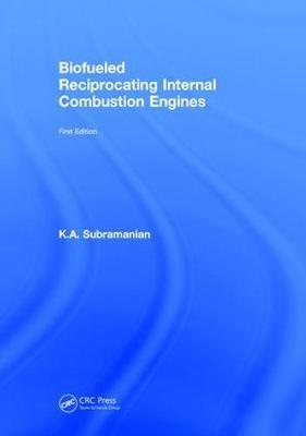 Biofueled Reciprocating Internal Combustion Engines by K.A Subramanian image