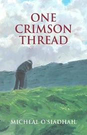 One Crimson Thread by Micheal O'Siadhail image