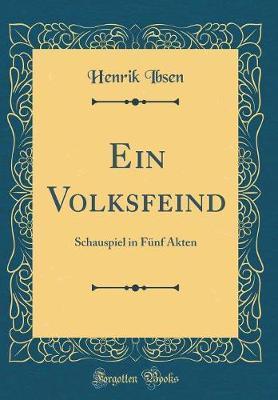 Ein Volksfeind by Henrik Ibsen