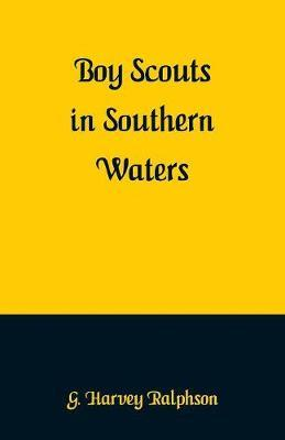 Boy Scouts in Southern Waters by G Harvey Ralphson image