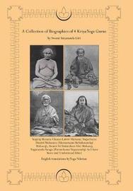 A Collection of Biographies of 4 Kriya Yoga Gurus by Swami Satyananda Giri by Yoga Niketan