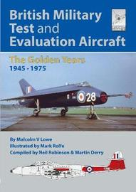 Flight Craft 18: British Military Test and Evaluation Aircraft by Robinson, Neil