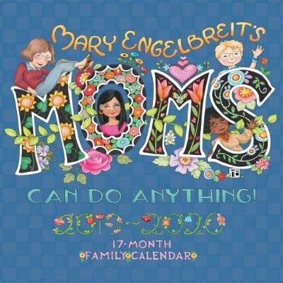 Mary Engelbreit's Moms Can Do Anything! 2019-2020 17-Month Family Square Wall Calendar by Mary Engelbreit