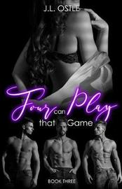 Four Can Play That Game by J L Ostle
