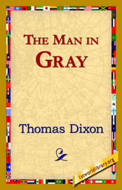 The Man in Gray by Thomas Dixon
