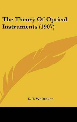 The Theory of Optical Instruments (1907) by E.T. Whittaker image