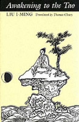 Awakening to the Tao by Liu I-ming
