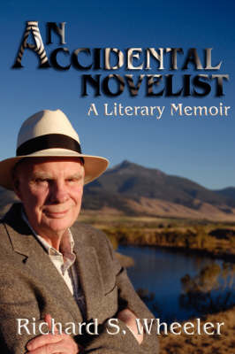 An Accidental Novelist by Richard S Wheeler