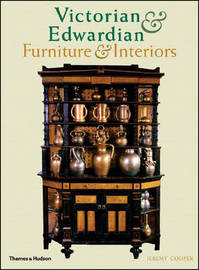 Victorian and Edwardian Furniture and Interiors by Jeremy Cooper