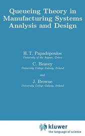 Queueing Theory in Manufacturing Systems Analysis and Design by H.T. Papadopoulos