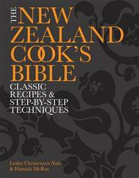 The New Zealand Cook's Bible: Classic Recipes and Step-by-Step Techniques by Lesley Christensen-Yule image