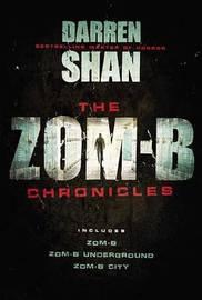 The Zom-B Chronicles by Darren Shan
