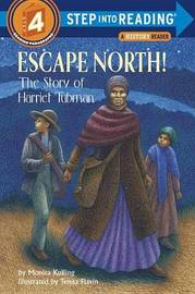 Escape North! The Story Of Harriet Tubman by Monica Kulling