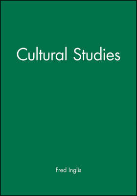 Cultural Studies by Fred Inglis