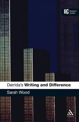 """Derrida's """"Writing and Difference"""" by Sarah Wood"""