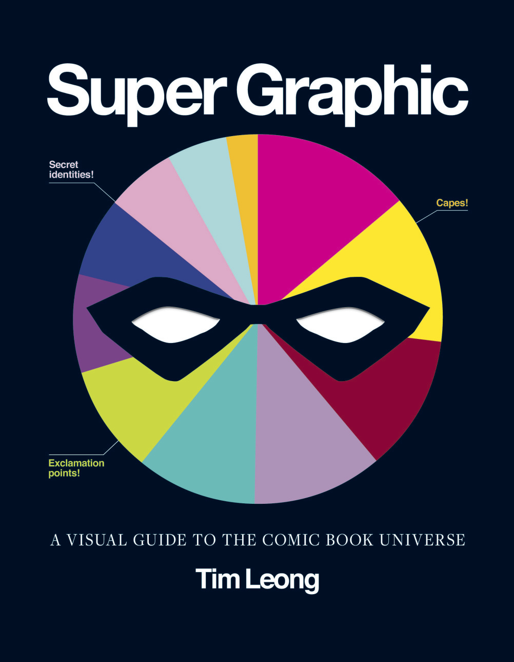Super Graphic: A Visual Guide to the Comic Book Universe by Tim Leong image