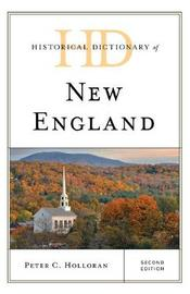 Historical Dictionary of New England by Peter C Holloran