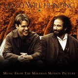 Good Will Hunting: Music From The Miramax Motion Picture by Original Soundtrack
