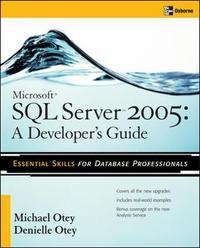 Microsoft SQL Server 2005 Developer's Guide by Michael Otey