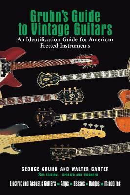 Gruhn's Guide to Vintage Guitars by George Gruhn