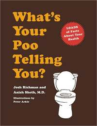 What's Your Poo Telling You? by Anish Sheth