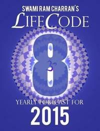 Lifecode #8 Yearly Forecast for 2015 - Laxmi by Swami Ram Charran