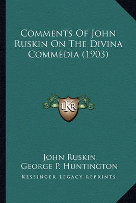 Comments of John Ruskin on the Divina Commedia (1903) by John Ruskin image
