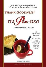 Thank Goodness, It's Pie Day! by Jennifer C Petersen image