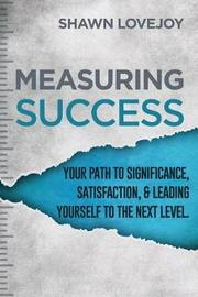 Measuring Success by Shawn Lovejoy
