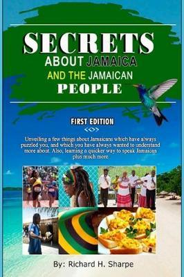 Secrets about Jamaica and the Jamaican People by Richard Hugh Sharpe