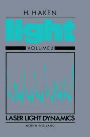 Laser Light Dynamics: Volume II by Gerard Meurant