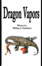 Dragon Vapors by William J. Charlebois image