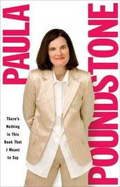 There's Nothing In This Book That I Meant To Say by Paula Poundstone image