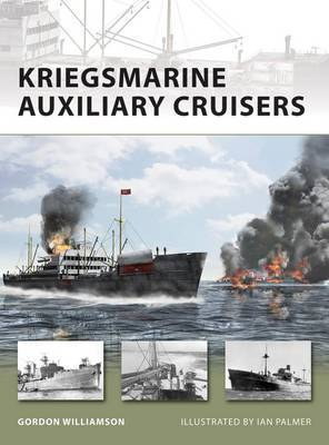 Kriegsmarine Auxiliary Cruisers by Ian Palmer